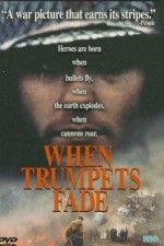 """When Trumpets Fade"" (1998) When Trumpets Fade: A private in the latter days of WWII on the German front struggles between his will to survive and what his superiors perceive as a battlefield instinct."