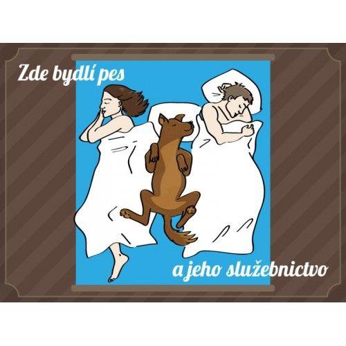 Cedule - Zde bydlí pes a jeho služebnictvo