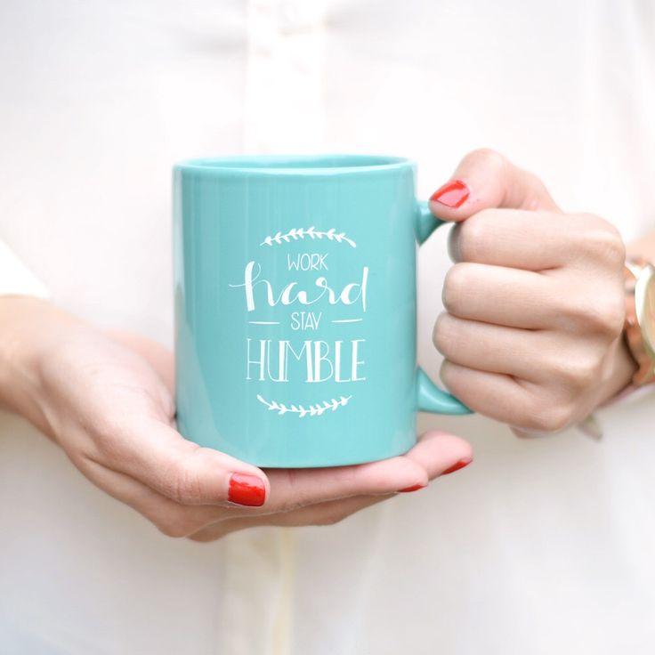 Work Hard Stay Humble Mug Quote Mug Teal Mug Hand Lettered Mug Quote Coffee  Mug Tea Mug Graduation Gift Work Hard Mug