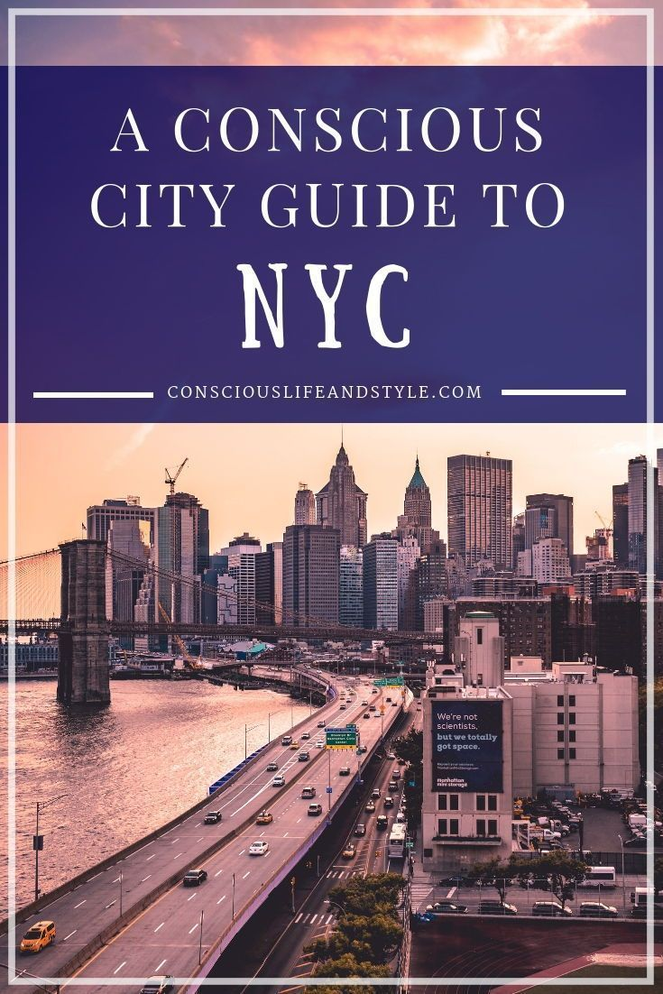 A Conscious City Guide To New York City Sustainable Fashion Stores Vegetarian Vegan And Farm To Table Restaurants City Guide Sustainable Travel City Travel