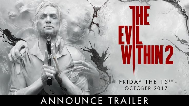 The Evil Within 2 – Official E3 Announce Trailer - THE EVIL WITHIN 2!!!!