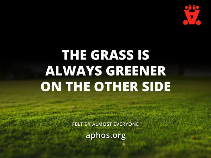 Grass Is Always Greener Quotes: Best 25+ Grass Greener Quotes Ideas On Pinterest