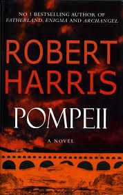 Robert Harris - Pompeii   What a story...You're pulled into the book the moment you start reading, and then you just can't stop until the end. It's also fascinating to read about culture and society in Italy in 79 AD (and how much today's society resembles it and at the same time is so very different)