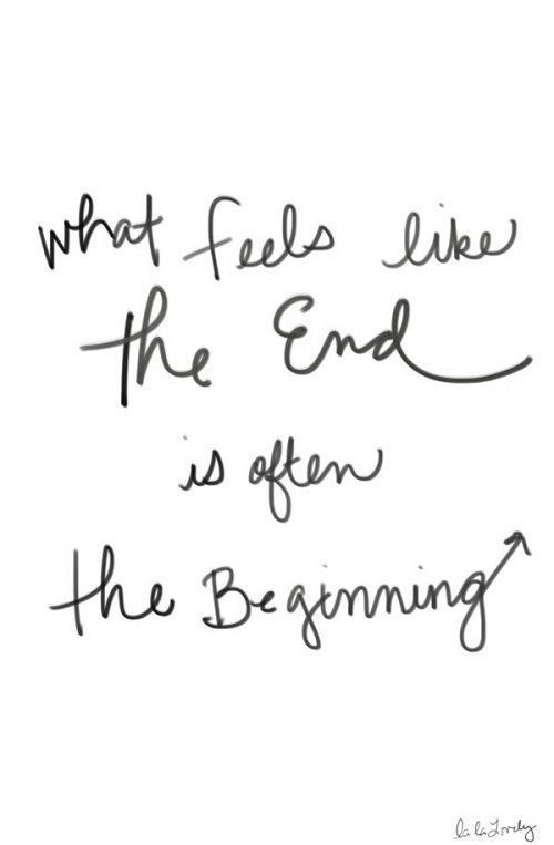 What feels like the end, is often the beginning. #rulestoliveby                                                                                                                                                                                 More