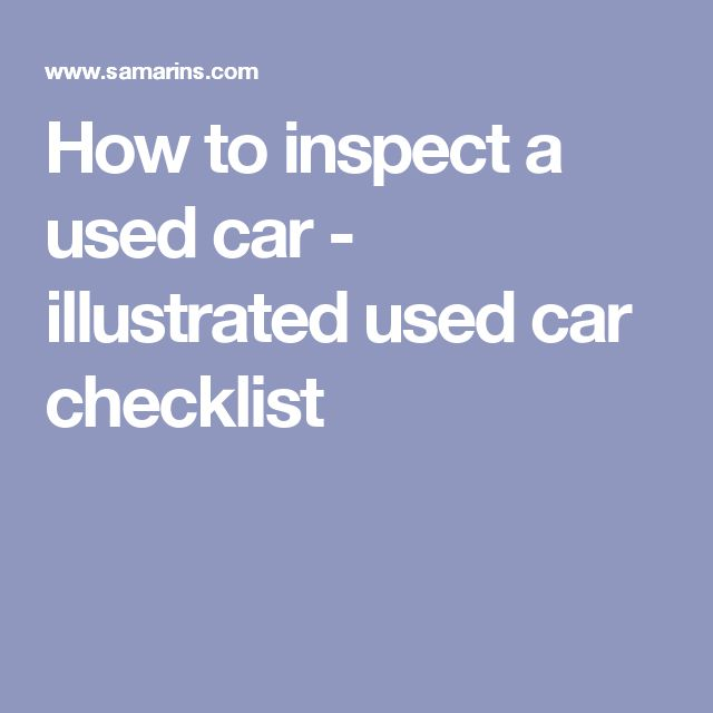 How to inspect a used car - illustrated used car checklist