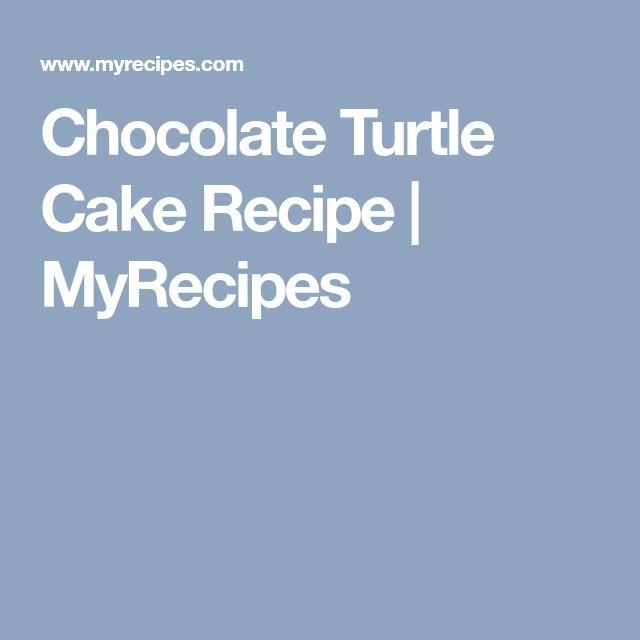 Chocolate Turtle Cake Recipe | MyRecipes