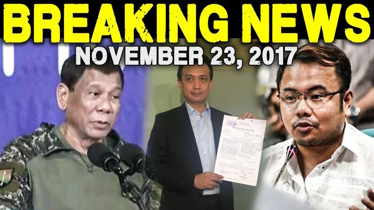 BREAKING NEWS TODAY NOVEMBER 23 2017 PRESIDENT DUTERTE l TRILLANES l THI...