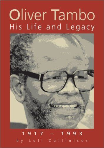 Amazon.com: Oliver Tambo: His Life and Legacy 1917-1993 by Luli Callinicos…