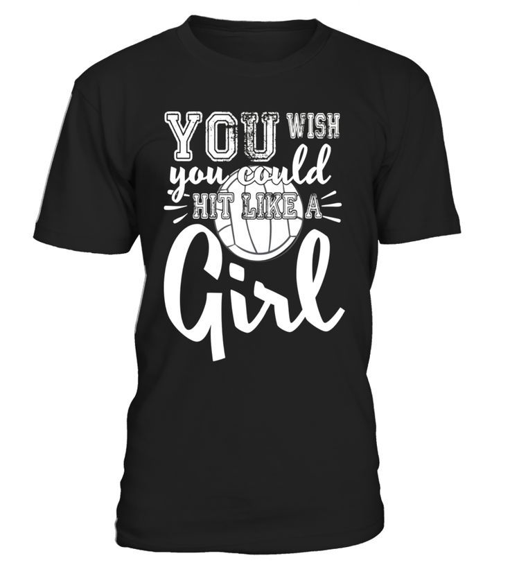 Volleyball Shirts With Sayings You Wish You Hit Like A Girl Funny Volleyball T S Funny Volleyba Funny Volleyball Shirts Volleyball Shirts Shirts With Sayings