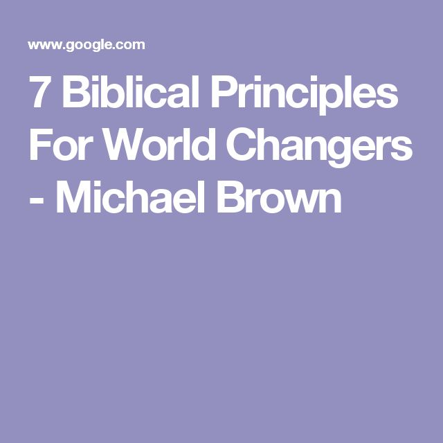 7 Biblical Principles For World Changers - Michael Brown