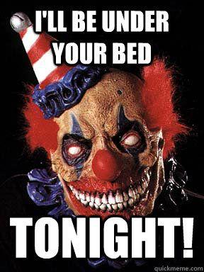 scary clown memes | quickmeme