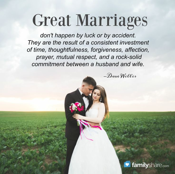 """""""Great marriages don't happen by luck or by accident. They are the result of a consistent investment of time, thoughtfulness, forgiveness, affection, prayer, mutual respect, and a rock-solid commitment between a husband and wife."""" -Dave Willis"""