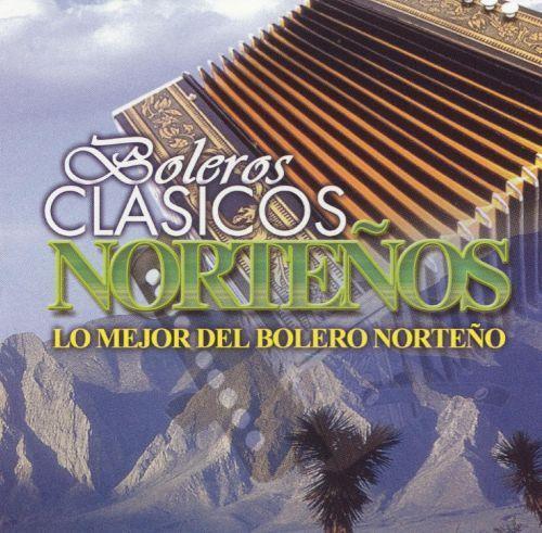 Boleros Clasicos Nortenos: Lo Mejor del Bolero Norteno [CD]
