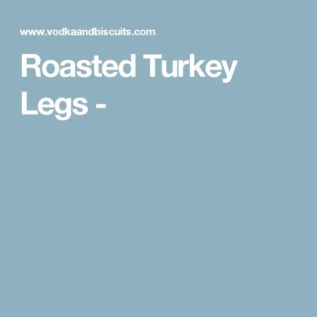 Roasted Turkey Legs -