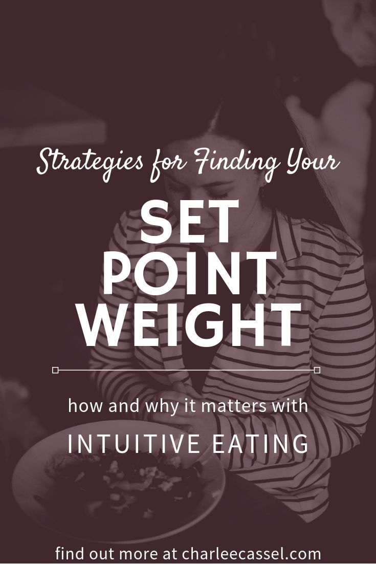 Why Does Your Body Keep Going Back To The Same Weight Range Intuitive Eating Intuition What Is Set