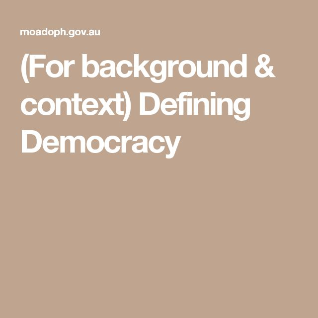 (For background & context) Defining Democracy