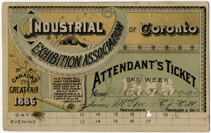 An attendant's one-week ticket for the 1886 Industrial Exhibition Association of Toronto. Mr. Eastwood spent the day at the exhibition on the 17th!