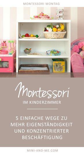 Montessori Montag bei Mini and Me: Montessori im Kinderzimmer - 5 einfache Wege zu mehr Selbständigkeit und konzentrierter Beschäftigung