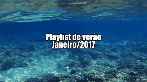 10 músicas para dançar no azul do verão - Playlist Janeiro/2017