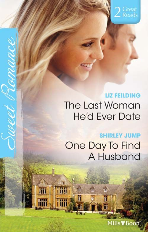Amazon.com: Mills & Boon : Sweet Romance Duo/The Last Woman He'D Ever Date/One Day To Find A Husband eBook: Liz Fielding, Shirley Jump: Kind...