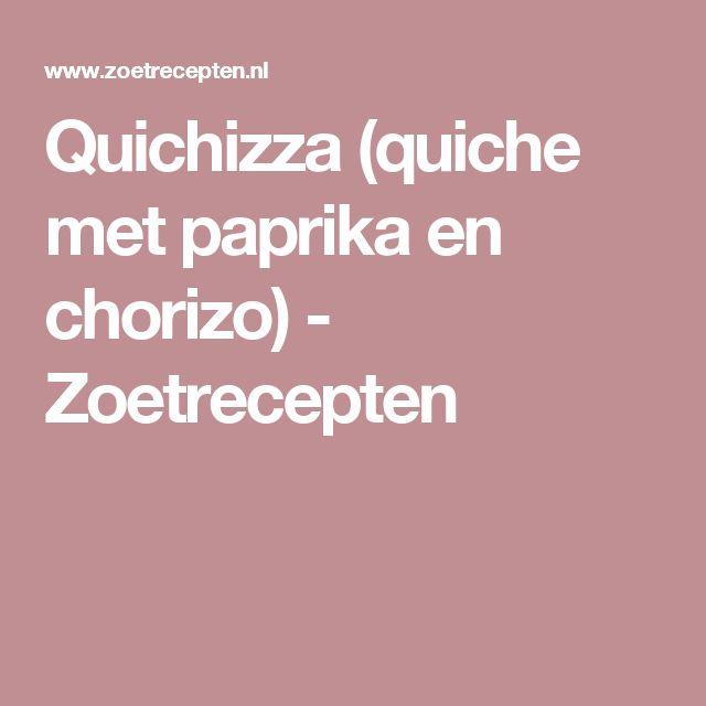 Quichizza (quiche met paprika en chorizo) - Zoetrecepten