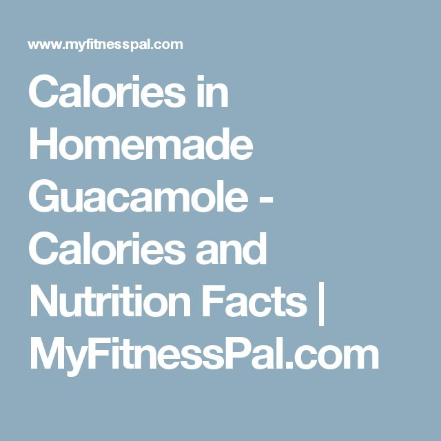 Calories in Homemade Guacamole - Calories and Nutrition Facts | MyFitnessPal.com