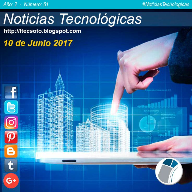 Edición Semanal Nº 61, Año 2 - Noticias Tecnológicas al 10 de Junio de 2017...   #FelizSabado #itecsoto #facebook #twitter #instagram #pinterest #google+ #blogger  #tumblr #NoticiasTecnologicas