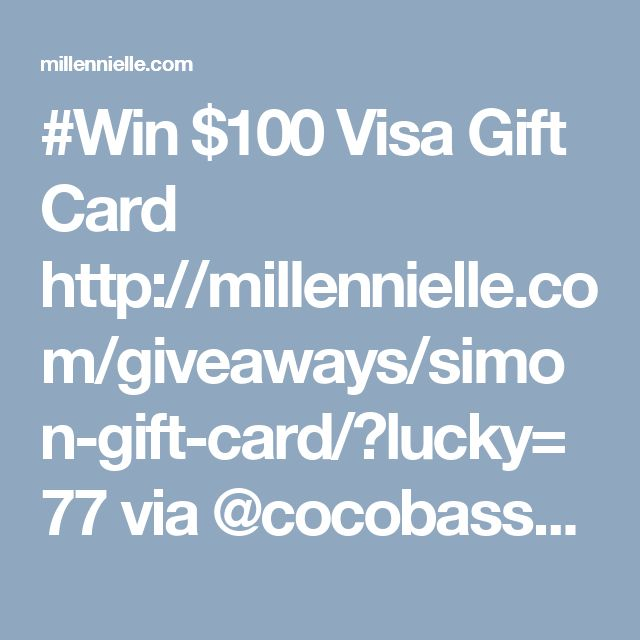 #Win $100 Visa Gift Card http://millennielle.com/giveaways/simon-gift-card/?lucky=77 via @cocobassey 1/21