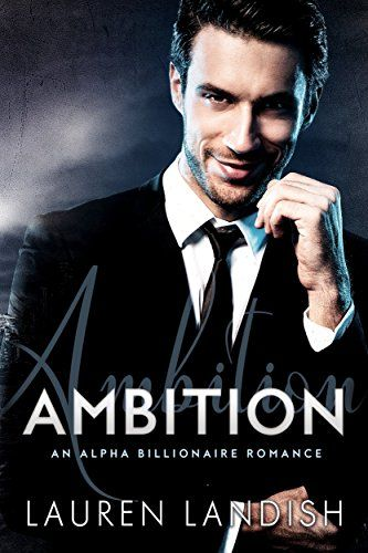Ambition: An Alpha Billionaire Romance (Mr. Dark Book 2) by [Landish, Lauren]