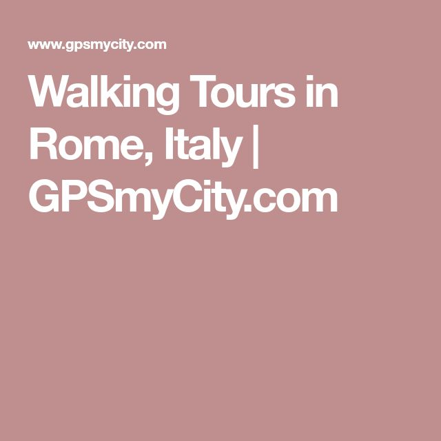Walking Tours in Rome, Italy | GPSmyCity.com