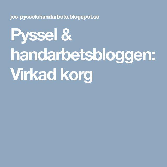 Pyssel & handarbetsbloggen: Virkad korg