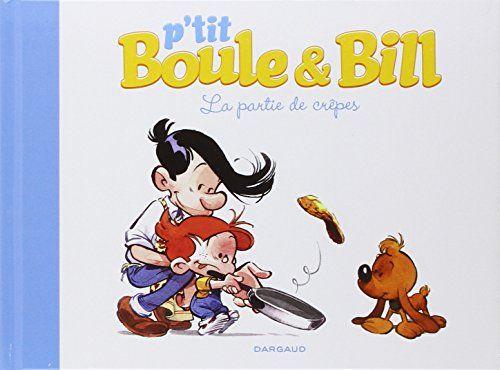 P'tit Boule & Bill, Tome 1 : La partie de crêpes de Gillot https://www.amazon.fr/dp/250501292X/ref=cm_sw_r_pi_dp_x_mMo8xbYG1CHSB