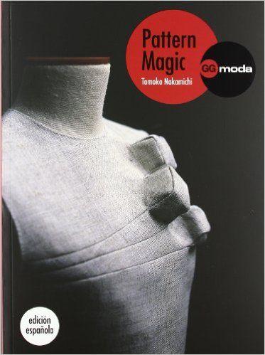 Pattern Magic, vol. 1: La magia del patronaje GGmoda: Amazon.es: Tomoko Nakamichi, Belén Herrero López: Libros