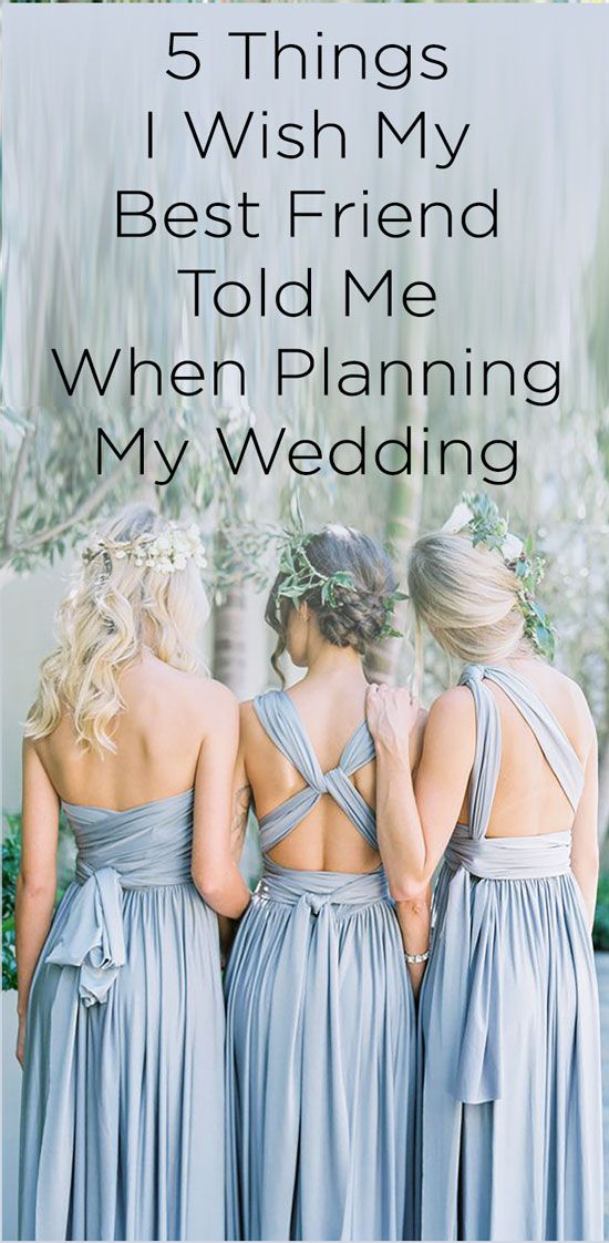 Learn from the best, 5 Things I Wish My Best Friend Told Me When Planning My Wedding
