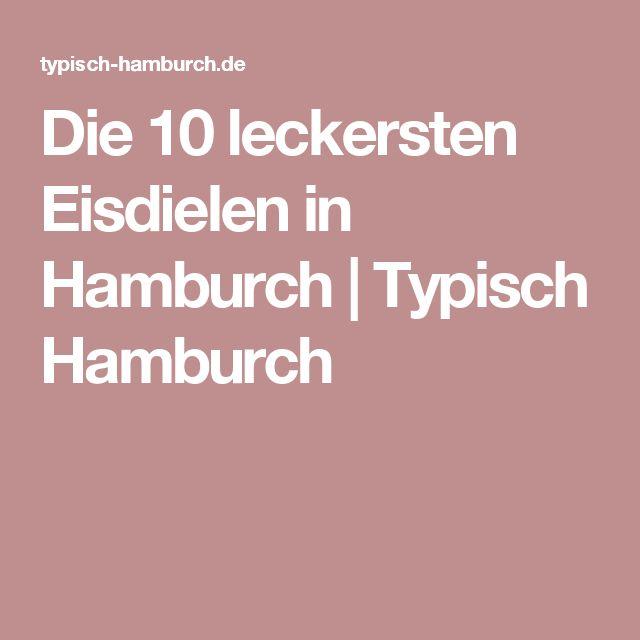 Die 10 leckersten Eisdielen in Hamburch | Typisch Hamburch