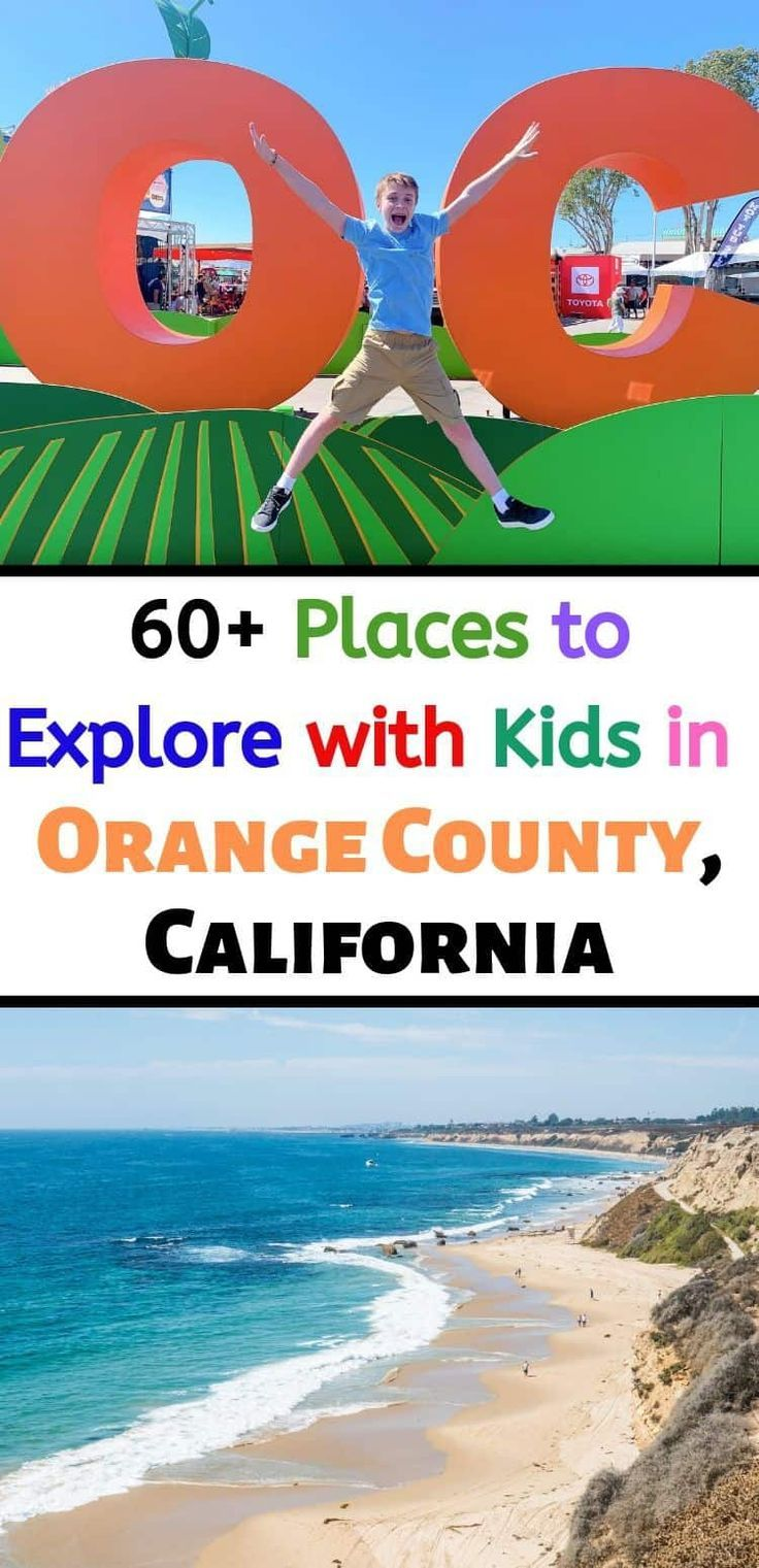 Check Out This List Of 60 Places In Orange County To Explore With