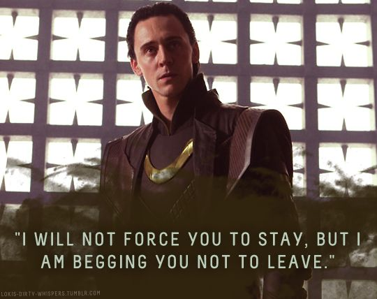 """Submission: """"I will not force you to stay, but I am begging you not to leave."""""""