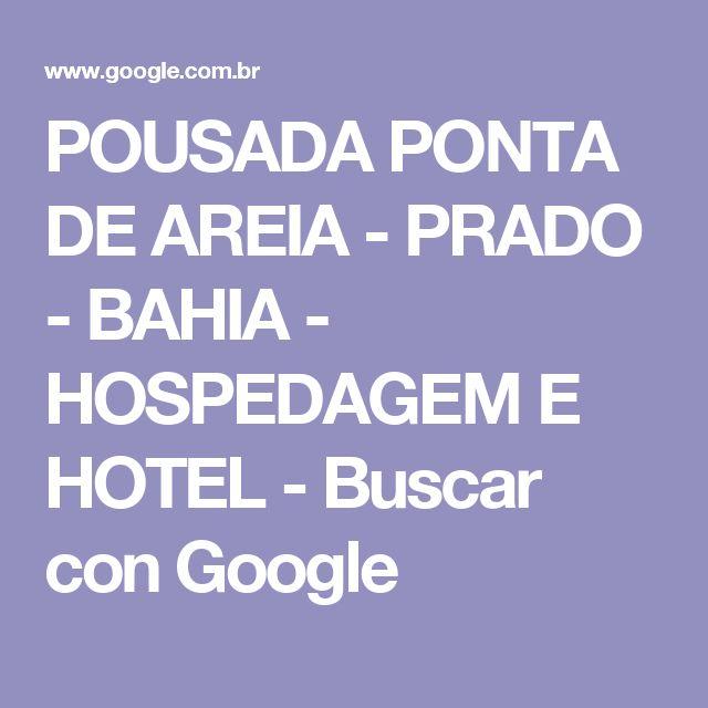 POUSADA PONTA DE AREIA - PRADO - BAHIA - HOSPEDAGEM E HOTEL - Buscar con Google