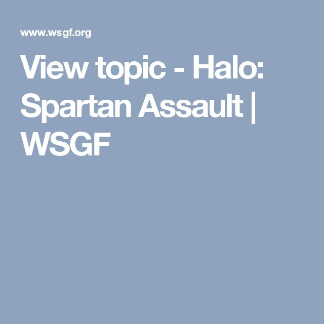 View topic - Halo: Spartan Assault | WSGF