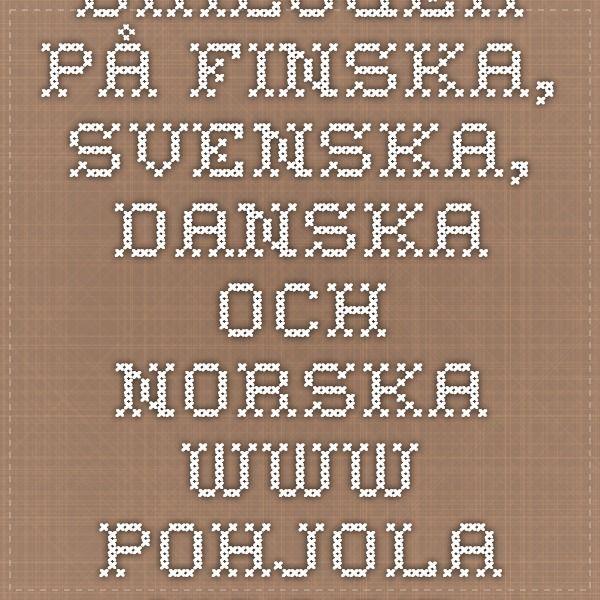 Dialoger på finska, svenska, danska och norska. www.pohjola-norden.fi
