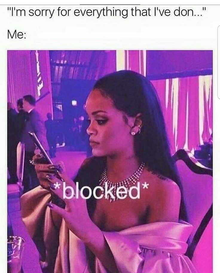 WHEN YOUR EX TRIES TO COME BACK? BLOCKED.