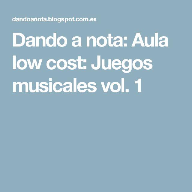 Dando a nota: Aula low cost: Juegos musicales vol. 1