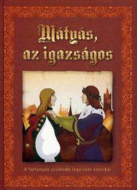Mátyás, az igazságos | Kőszegi Ábel