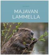Majavan lammella / Petri Nummi ; valokuvat: Heikki Kokkonen ; [piirrokset: Outi Nummi].