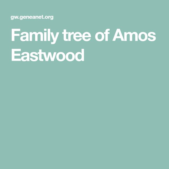 Family tree of Amos Eastwood