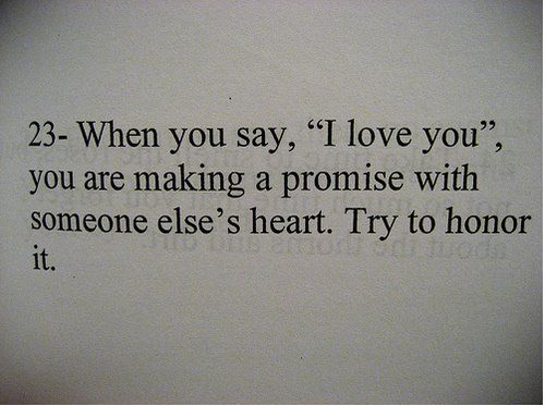 some people use these words way too freely!  breaking this promise hurts