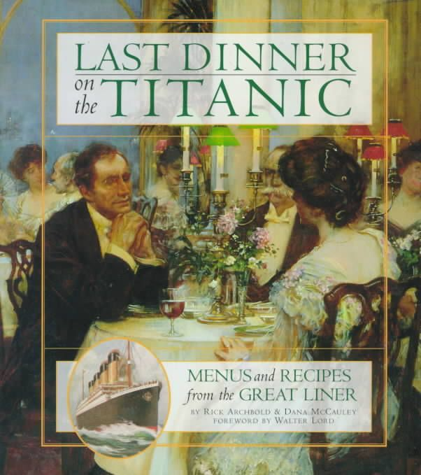 RECIPES!!! for entire 11 course meal! Dragon's Kitchen: Complete First Class Titanic Menu, Edwardian cheese plate (11th course) was Emmental,Edam,and Stilton.