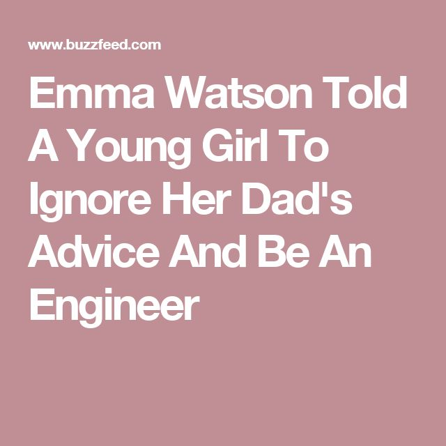 Emma Watson Told A Young Girl To Ignore Her Dad's Advice And Be An Engineer