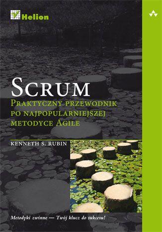 """""""Scrum. Praktyczny przewodnik po najpopularniejszej metodyce Agile""""  #helion #ksiazka #scrum #agile #projectmanagement #IT"""
