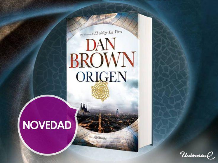 El Origen, un libro del autor de Ángeles y Demonios, El Código Da Vinci e Inferno. Disponible ya en Universal.